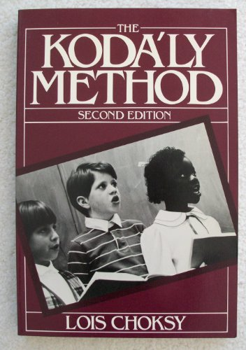 9780135168738: The Kodaly Method: Comprehensive Music Education from Infant to Adult