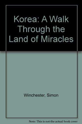 Korea: A Walk Through the Land of: Winchester, Simon