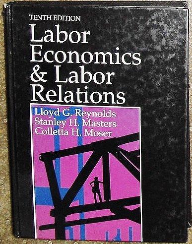 9780135173763: Labor Economics and Labor Relations