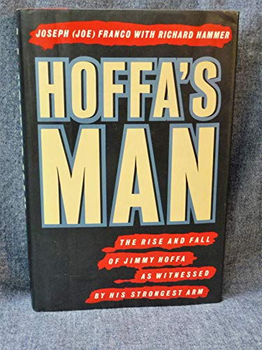 9780135177648: Hoffa's Man: The Rise and Fall of Jimmy Hoffa As Witnessed by His Strongest Arm