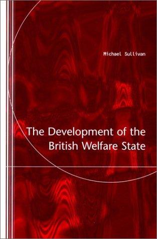 9780135181843: The Development of the British Welfare State