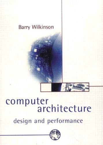 Computer Architecture: Design and Performance (2nd Edition) (013518200X) by Barry Wilkinson