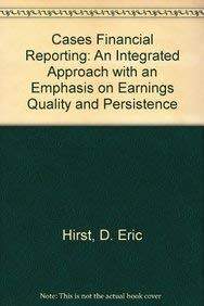 9780135188460: Cases Financial Reporting: An Integrated Approach with an Emphasis on Earnings Quality and Persistence