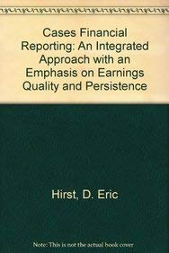 9780135188460: Cases in Financial Reporting: An Integrated Approach With an Emphasis on Earnings Quality and Persistence