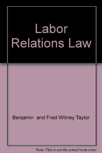 Labor Relations Law: Fred Witney; Benjamin