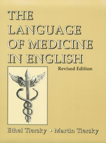 Language Of Medicine In English, The: Revised: Ethel Tiersky, Martin