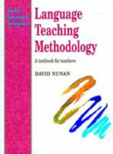 Language Teaching Methodology: A Textbook for Teachers: Nunan, David