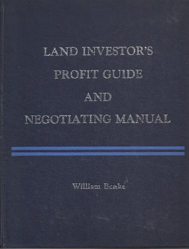 Land Investor's Profit Guide and Negotiating Manual: Benke, William
