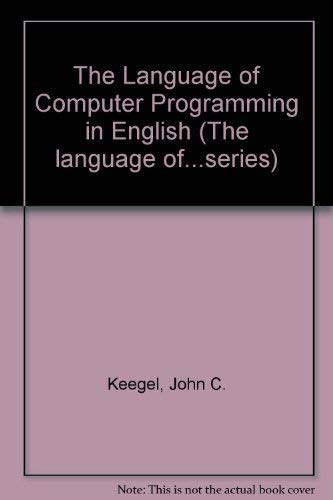 9780135231197: The Language of Computer Programming in English (The language of...series)