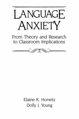 9780135234655: Language Anxiety: From Theory and Research to Classroom Implications