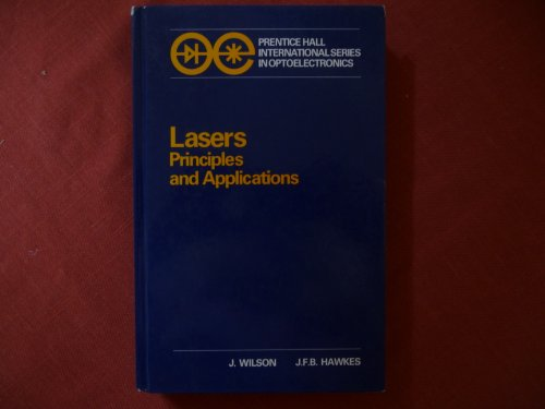9780135237052: Lasers: Principles and Applications (Prentice Hall international series in optoelectronics)