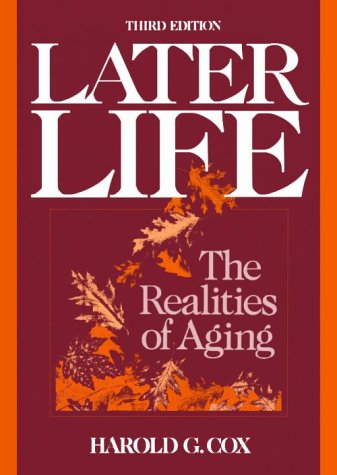 9780135240915: Later Life: The Realities of Aging