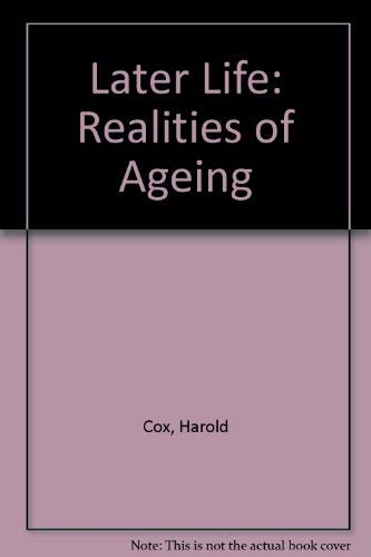 9780135241578: Later Life: Realities of Ageing