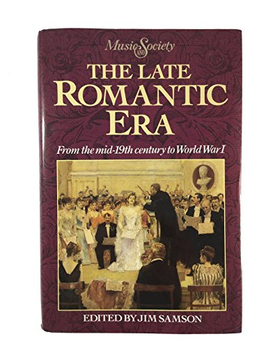 9780135241745: The Late Romantic Era: From the Mid-19th Century to World War I