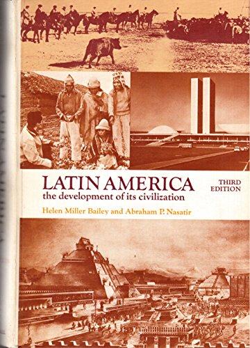 Latin America: The Development of Its Civilization: Bailey, Helen Miller,