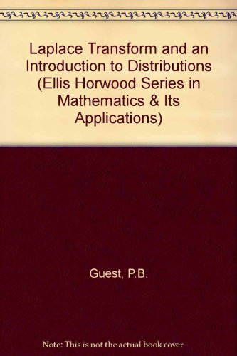 Laplace Transform and an Introduction to Distributions: Guest, P B.