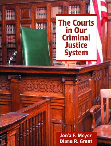 9780135259573: The Courts in Our Criminal Justice System