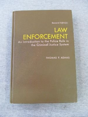 Law Enforcement: An Introduction to the Police: Adams, Thomas F.