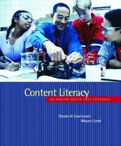 Content Literacy : An Inquiry-Based Case Approach: Elizabeth G. Sturtevant,