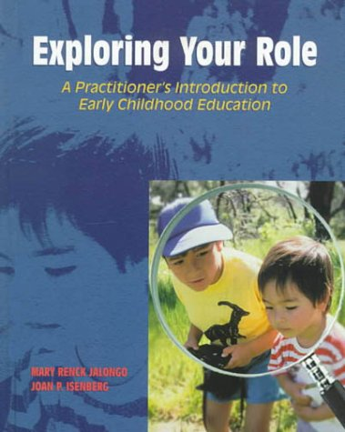 9780135269152: Exploring Your Role: A Practitioner's Introduction to Early Childhood Education
