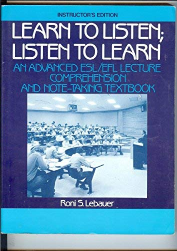 9780135271360: Learn to Listen, Listen to Learn: An Advanced Esl/Efl Lecture Comprehension and Note-Taking Textbook