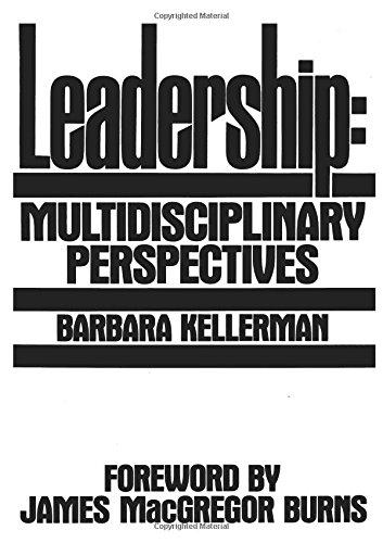Leadership: Multidisciplinary Perspectives: Barbara Kellerman