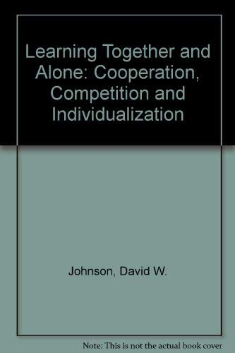9780135279526: Learning Together and Alone: Cooperation, Competition and Individualization