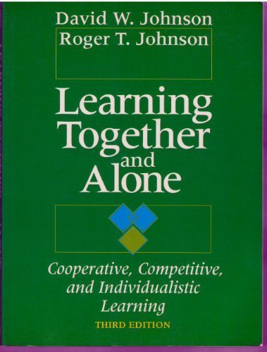 9780135286548: Learning Together and Alone: Cooperative, Competitive and Individualistic Learning