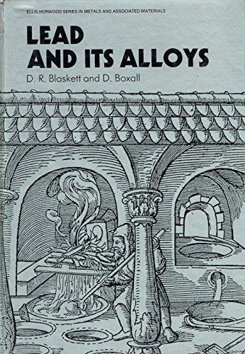 Lead and Its Alloys (Ellis Horwood Series: Blaskett, D. R.