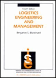 LOGISTICS ENGINEERING AND MANAGEMENT. Fourth (4th) Edition. International series in Industrial an...