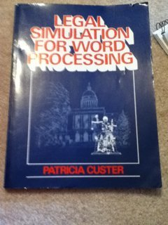 Legal Simulation for Word Processing: Custer, Patricia A.
