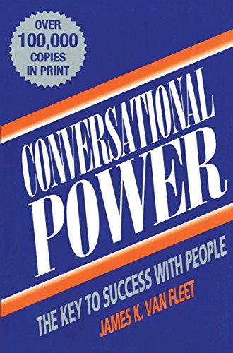 Conversational Power: The Key to Success with: James K. Van