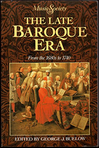 9780135299838: The Late Baroque Era: From the 1680s to 1740 (MUSIC AND SOCIETY)