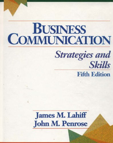 Business Communication: Strategies and Skills (Fifth Edition): James M. Lahiff