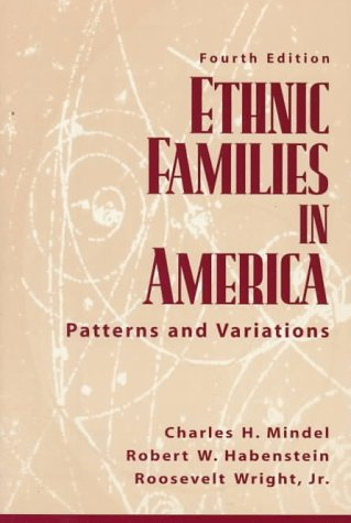 Ethnic Families in America: Patterns and Variations: Charles H. Mindel,