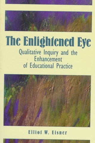 9780135314197: Enlightened Eye, The:Qualitative Inquiry and the Enhancement of Educational Practice