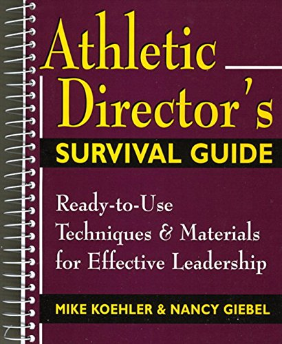Athletic Director's Survival Guide: Koehler, Mike; Giebel, Nancy