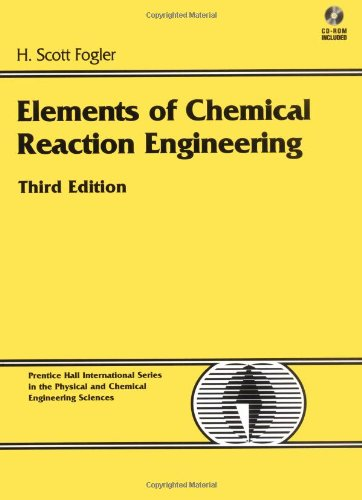 9780135317082: Elements of Chemical Reaction Engineering, 3rd Edition (Prentice Hall International Series in the Physical and Chemical Engineering Sciences)