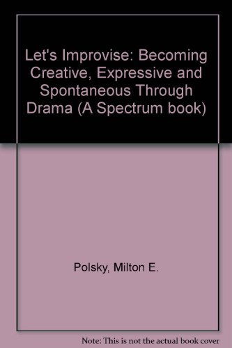 9780135320693: Let's Improvise: Becoming Creative, Expressive and Spontaneous Through Drama (A Spectrum book)