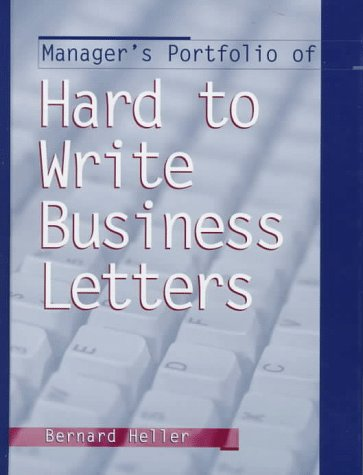 Manager's Portfolio of Hard to Write Business Letters: Bernard Heller