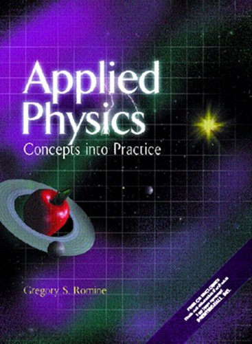 Applied Physics: Concepts into Practice (with CD-ROM): Romine, Gregory S.