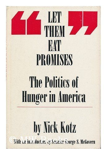 9780135327395: Let them eat promises;: The politics of hunger in America