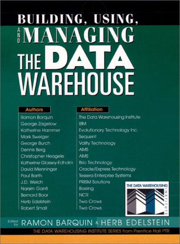 9780135343555: Building, Using and Managing the Data Warehouse (Data Warehousing Institute)