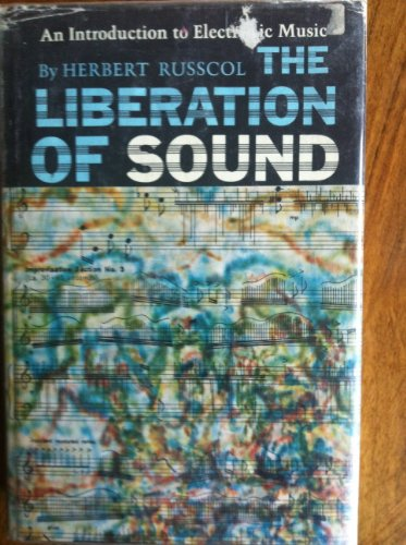 9780135353936: The liberation of sound: An introduction to electronic music