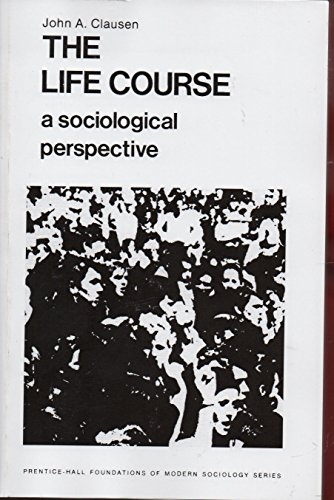 9780135359075: The Life Course: A Sociological Perspective