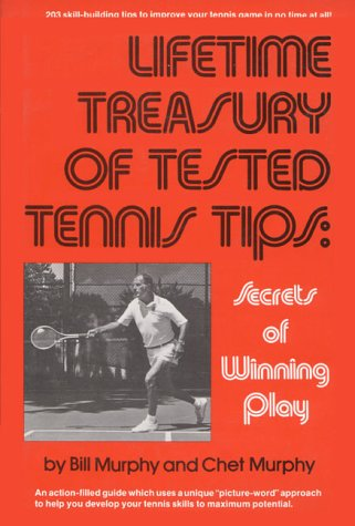 Lifetime Treasury of Tested Tennis Tips: Secrets of Winning Play