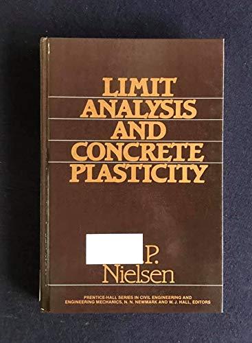 Limit Analysis and Concrete Plasticity (Prentice-Hall civil: Mogens Peter Nielsen