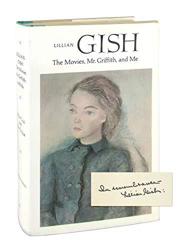 Lillian Gish: The Movies, Mr. Griffith, and Me: Gish, Lillian; Pinchot, Ann