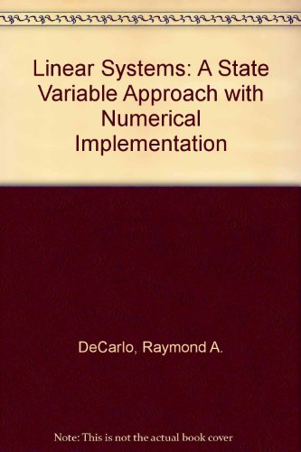 9780135368480: Linear Systems: A State Variable Approach with Numerical Implementation