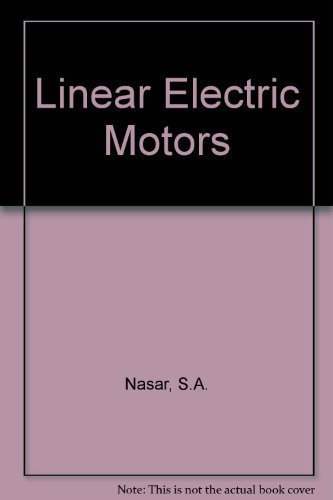 9780135368633: Linear Electric Motors: Theory, Design and Practical Applications